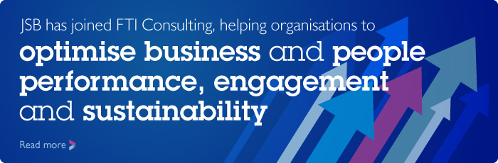 JSB has joined FTI Consulting, helping organisations to optimise business and people performance, engagement and sustainability